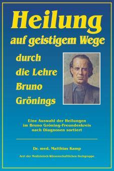 Heilung auf geistigem Weg durch die Lehre Bruno Grönings (deutsch) - E-Book
