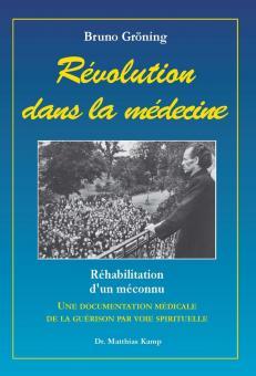 Bruno Gröning – Révolution dans la médecine