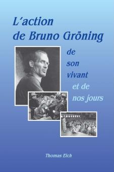 Das Wirken Bruno Grönings zu seinen Lebzeiten und heute (Französisch) - E-Book