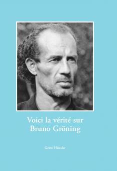 Hier ist die Wahrheit an und um Bruno Gröning (französisch)