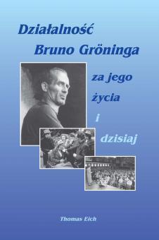 Das Wirken Bruno Grönings zu seinen Lebzeiten und heute (Polnisch) - E-Book