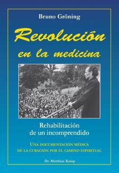 Bruno Gröning - Revolution in der Medizin (spanisch)