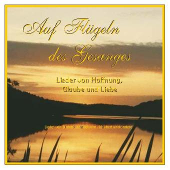 """CD: """"Auf Flügeln des Gesanges""""[ON THE WINGS OF SONG]"""