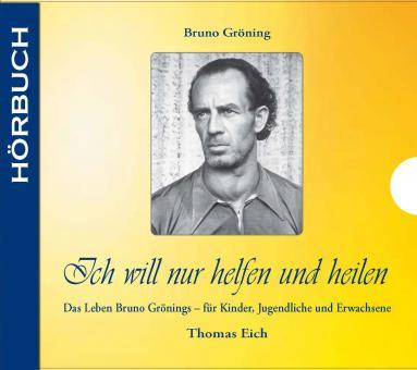 CD: Bruno Gröning – Ich will nur helfen und heilen (Hörbuch, Doppel-CD)