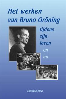Het werken van Bruno Gröning tijdens zijn leven en nu