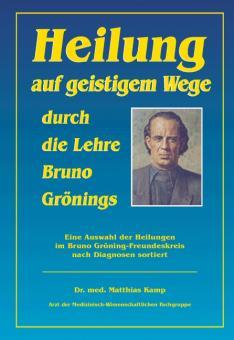 Heilung auf geistigem Wege durch die Lehre Bruno Grönings