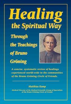 Heilung auf geistigem Weg durch die Lehre Bruno Grönings (englisch)