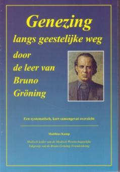 Heilung auf geistigem Weg durch die Lehre Bruno Grönings (niederländisch)
