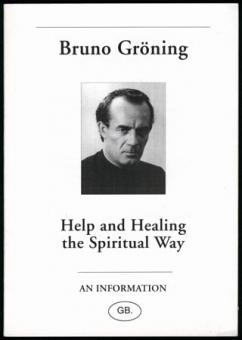 Bruno Gröning - Help and healing on the Spiritual Path