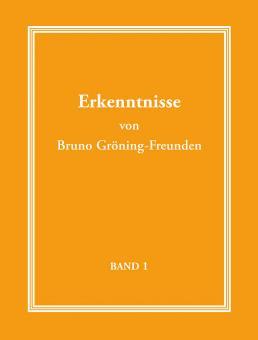 Erkenntnisse von Bruno Gröning-Freunden - Band 1