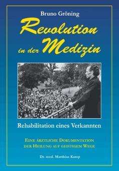 Bruno Gröning – Revolution in der Medizin