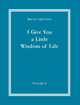 """I give you a little wisdom of life."" 