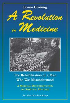 Bruno Gröning - A Revolution in Medicine