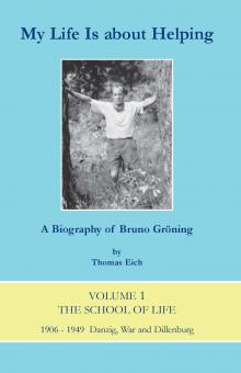 My Life Is Helping -A biography of Bruno Gröning