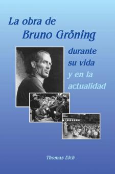 Das Wirken Bruno Grönings (spanisch)