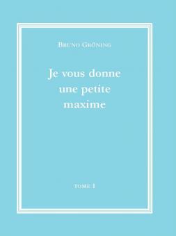 Ich gebe Ihnen eine kleine Lebensweisheit (französisch), Bd.1