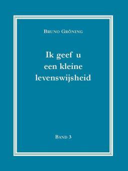 Ich gebe Ihnen eine kleine Lebensweisheit Bd. 3 (niederländisch)