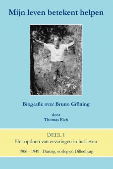 Mijn leven betekent helpen – Biografie over Bruno Gröning