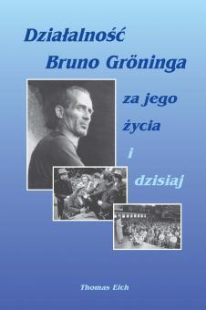Das Wirken Bruno Grönings zu seinen Lebzeiten und heute (polnisch)