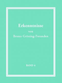Erkenntnisse von Bruno Gröning-Freunden - Band 4