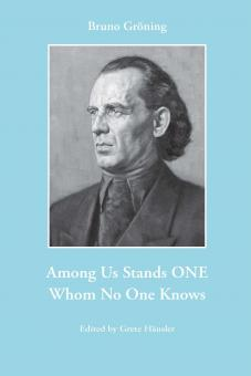 Bruno Gröning - Among Us Stands ONE Whom No One Knows -E-Book