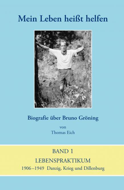 Mein Leben heißt helfen - Biografie über Bruno Gröning - E-Book