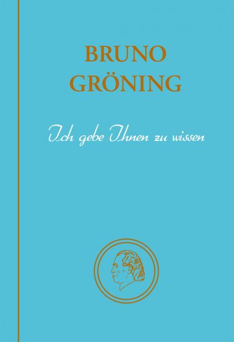 Bruno Gröning - Ich gebe Ihnen zu wissen